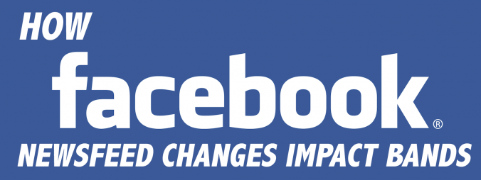 Facebook Newsfeed Update will Impact Bands